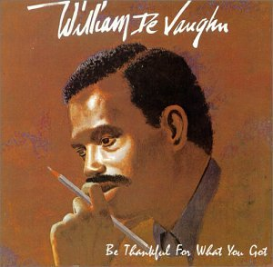 William DeVaughn Be Thankful For What You Got cover art