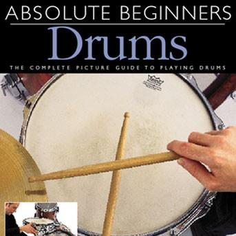 Absolute Beginners Drums Snare & Bass Drum Patterns, Crash Cymbal, Drum Fills cover art