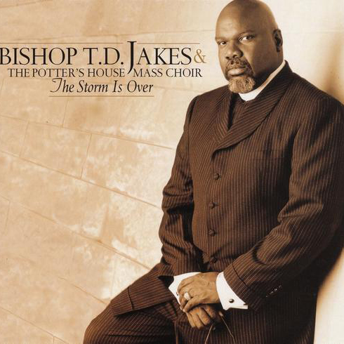 Bishop T.D. Jakes The Storm Is Over Now cover art
