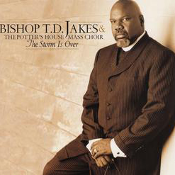 The Storm Is Over Now sheet music by Bishop T.D. Jakes