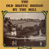 The Old Rustic Bridge By The Mill sheet music by Eamonn Campbell