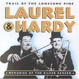 The Trail Of The Lonesome Pine sheet music by Laurel and Hardy