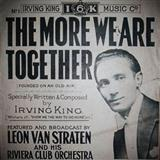 The More We Are Together sheet music by Irving King