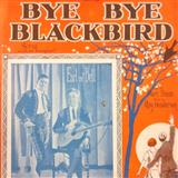 Bye Bye Blackbird sheet music by Mort Dixon