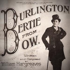 Will Hargreaves Burlington Bertie From Bow cover art