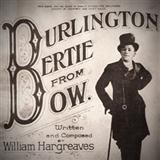 Burlington Bertie From Bow sheet music by Will Hargreaves