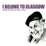 I Belong To Glasgow sheet music by Will Fyfee