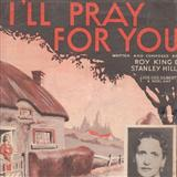 I'll Pray For You sheet music by Stanley Hill
