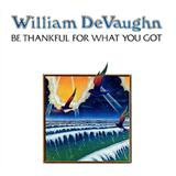 Be Thankful For What You Got sheet music by William DeVaughan