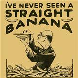 I've Never Seen A Straight Banana sheet music by Ted Waite