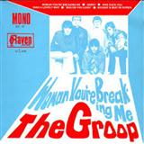 The Groop:Woman You're Breaking Me