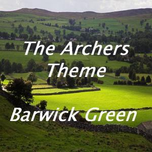 Arthur Wood Barwick Green (theme from The Archers) cover art