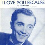I Love You Because sheet music by Leon Payne