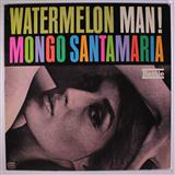 Watermelon Man sheet music by Mongo Santamaria