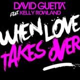 When Love Takes Over (feat. Kelly Rowland) sheet music by David Guetta