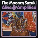 Mooney Suzuki:Alive And Amplified