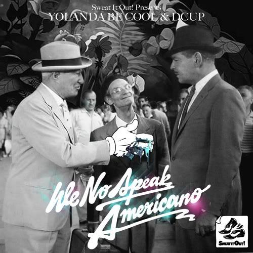 Yolanda Be Cool & DCUP We No Speak Americano cover art