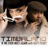 If We Ever Meet Again (feat. Katy Perry) sheet music by Timbaland