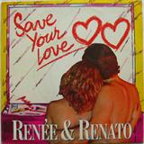 Save Your Love sheet music by Renée and Renato