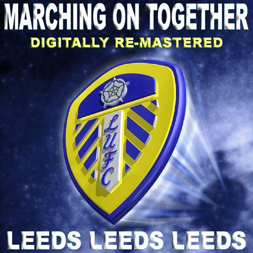 Leeds United Team & Supporters Leeds, Leeds, Leeds (Marching On Together) cover art