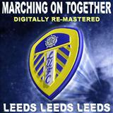 Leeds, Leeds, Leeds (Marching On Together) sheet music by Leeds United Team & Supporters
