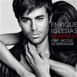 Heartbeat (feat. Nicole Scherzinger) sheet music by Enrique Iglesias