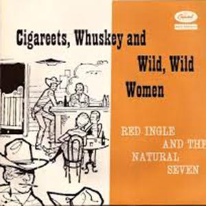 Red Ingles Cigareets, Whusky And Wild Wild Women cover art