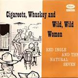 Red Ingles:Cigareets, Whusky And Wild Wild Women