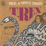 Ride A White Swan sheet music by T. Rex