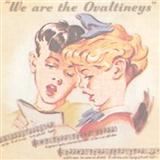 We Are The Ovaltineys sheet music by Unknown