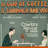 A Cup Of Coffee, A Sandwich And You sheet music by Joseph Meyer