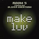 Room 5:Make Luv (feat. Oliver Cheatham)