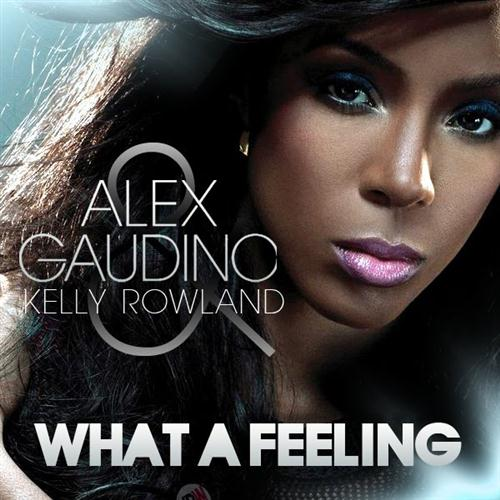 Alex Gaudino What A Feeling (feat. Kelly Rowland) cover art
