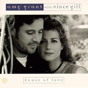Amy Grant with Vince Gill House Of Love cover art