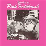 You're A Pink Toothbrush sheet music by Bob Halfin