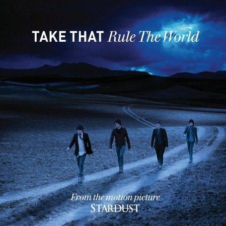 Take That Rule The World (from Stardust) cover art