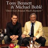 Don't Get Around Much Anymore sheet music by Tony Bennett & Michael Buble