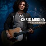 What Are Words sheet music by Chris Medina