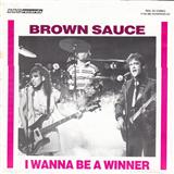 I Wanna Be A Winner sheet music by Brown Sauce