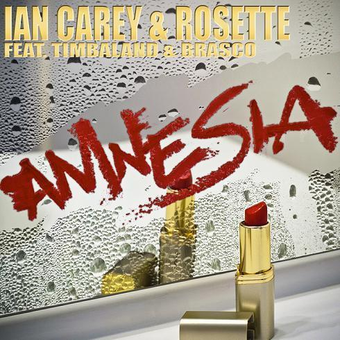Ian Carey & Rosette Amnesia (feat. Timbaland and Brasco) cover art
