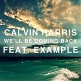 We'll Be Coming Back (feat. Example) sheet music by Calvin Harris