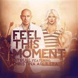 Feel This Moment (feat. Christina Aguilera) sheet music by Pitbull