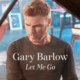 Let Me Go sheet music by Gary Barlow