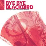 Bye Bye Blackbird (arr. Jonathan Wikeley) sheet music by Ray Henderson