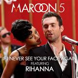 If I Never See Your Face Again (feat. Rihanna) sheet music by Maroon 5