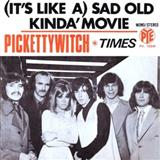 Sad Old Kinda Movie (It's Like A) sheet music by Pickettywitch
