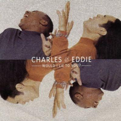 Charles & Eddie Would I Lie To You? cover art