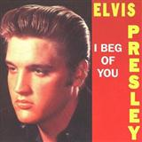 Elvis Presley - I Beg Of You