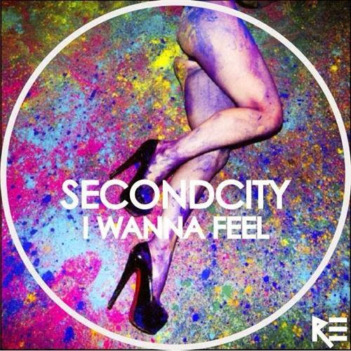 SecondCity I Wanna Feel cover art