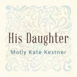 Molly Kate Kestner His Daughter cover art